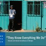 Ethiopia: Telecom Surveillance Chills Rights